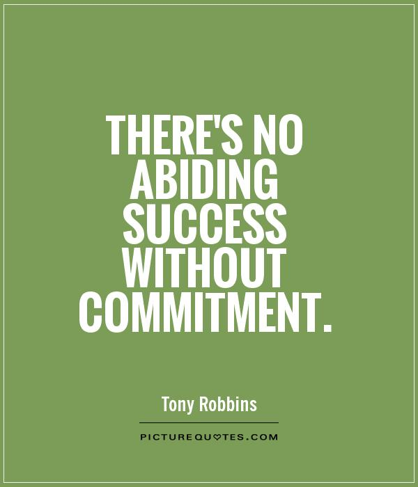 theres-no-abiding-success-without-commitment-quote-1
